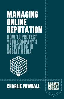 Managing Online Reputation, by Charlie Pownall